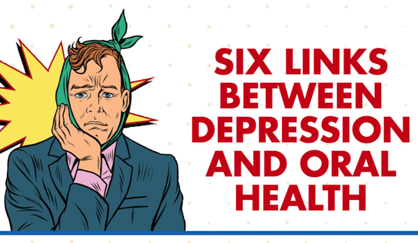 Six Links Between Depression and Oral Health