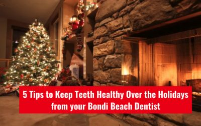 5 Tips To Keep Teeth Healthy Over The Holidays From Bondi Dental