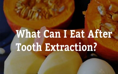 What Can I Eat After Tooth Extraction? 7 Tips from Bondi Dental
